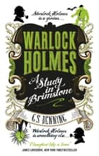 Warlock Holmes: A Study in Brimstone ebook by G.S. Denning