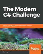 The Modern C# Challenge - Become an expert C# programmer by solving interesting programming problems ebook by Rod Stephens