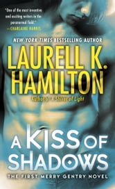 A Kiss of Shadows ebook by Laurell K. Hamilton
