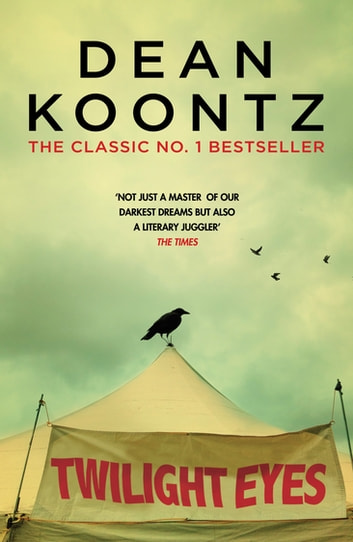 Twilight Eyes - A gripping and terrifying horror novel ebook by Dean Koontz