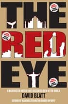 The Red Eye - A Manchester United Fan's Distorted View of the World ebook by David Blatt