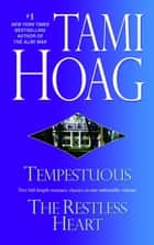Tempestuous/Restless Heart - Two Novels in One Volume ebook by Tami Hoag
