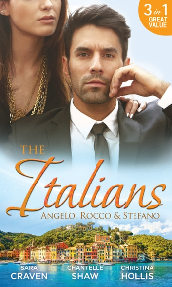 The Italians: Angelo, Rocco & Stefano: Wife in the Shadows / A Dangerous Infatuation / The Italian's Blushing Gardener (Mills & Boon M&B) ekitaplar by Sara Craven,Chantelle Shaw,Christina Hollis