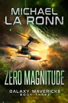 Zero Magnitude ebook by Michael La Ronn