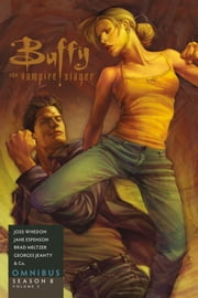 Buffy the Vampire Slayer Omnibus: Season 8 Volume 2 ebook by Joss Whedon, Brad Meltzer, Jane Espenson,...