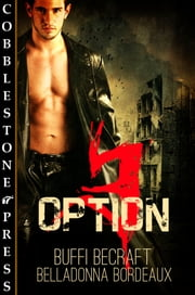 Option 3 ebook by Belladonna Bordeaux,Buffi BeCraft