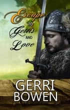 Escape to Gettis…and Love ebook by Gerri Bowen