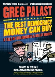 The Best Democracy Money Can Buy - A Tale of Billionaires & Ballot Bandits ebook by Greg Palast, Ted Rall, Robert F. Kennedy,...