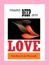 Digging Deep into Love ebook by Ram Bansal