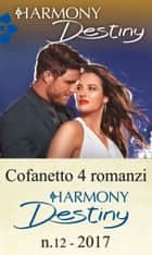 Cofanetto 4 Harmony Destiny n.12/2017 eBook by Maureen Child, Jules Bennett, Kat Cantrell,...