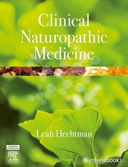 Clinical naturopathic medicine ebook by Leah Hechtman
