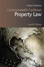 Commonwealth Caribbean Property Law ebook by Gilbert Kodilinye