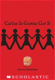 Carlos Is Gonna Get It ebook by Kevin Emerson