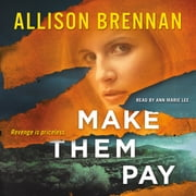 Make Them Pay audiobook by Allison Brennan