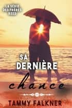 Sa dernière chance eBook by Tammy Falkner