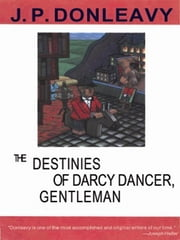 The Gentleman Destinies Of Darcy Dancer ebook by J.P. Donleavy