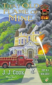 That Old Flame of Mine ebook by J. J. Cook