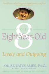 Your Eight Year Old - Lively and Outgoing ebook by Louise Bates Ames,Carol Chase Haber