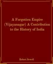 A Forgotten Empire (Vijayanagar) A Contribution to the History of India ebook by Robert Sewell