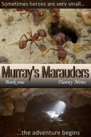 Murray's Marauders ebook by Danny Mims