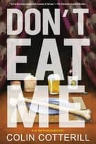Don't Eat Me ebook by Colin Cotterill