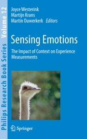 Sensing Emotions - The impact of context on experience measurements ebook by Joyce Westerink,Martijn Krans,Martin Ouwerkerk