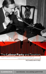 The Labour Party and Taxation ebook by Whiting, Richard