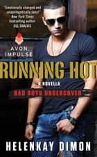 Running Hot - A Bad Boys Undercover Novella ebook by