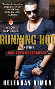 Running Hot - A Bad Boys Undercover Novella ebook by HelenKay Dimon