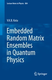 Embedded Random Matrix Ensembles in Quantum Physics ebook by V.K.B. Kota