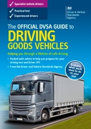 The Official DVSA Guide to Driving Goods Vehicles (11th edition) ebook by DVSA The Driver and Vehicle Standards Agency