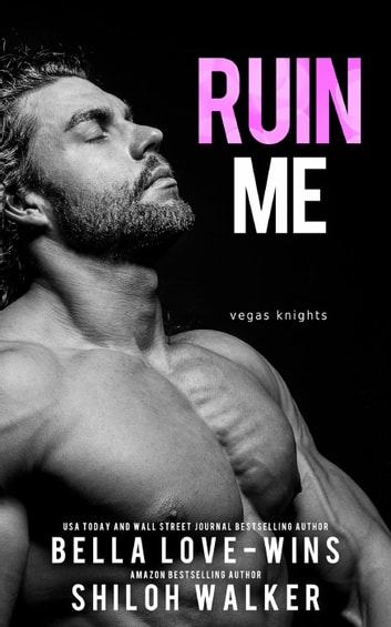 Ruin Me - Vegas Knights ebook by Bella Love-Wins,Shiloh Walker