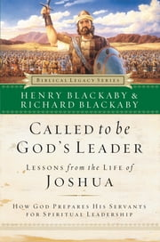 Called to Be God's Leader - How God Prepares His Servants for Spiritual Leadership ebook by Henry Blackaby
