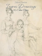 Ingres: Drawings 150 Colour Plates ebook by Maria Peitcheva