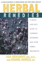 Herbal Remedies ebook by Asa Hershoff