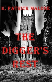 The Digger's Rest ebook by K. Patrick Malone