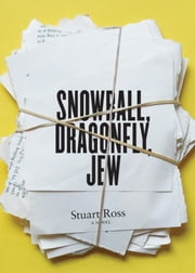 Snowball, Dragonfly, Jew ebook by Ross, Stuart