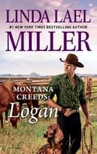 Montana Creeds - Logan ebook by Linda Lael Miller