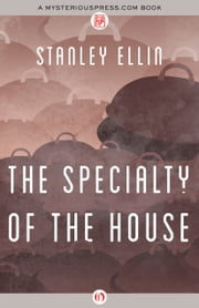 The Specialty of the House ebook by Stanley Ellin