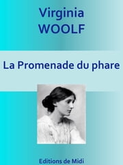 La Promenade du phare - Edition Intégrale ebook by WOOLF VIRGINIA