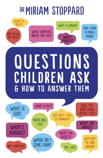 Questions Children Ask and How to Answer Them ebook by Miriam Stoppard
