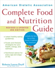 American Dietetic Association Complete Food and Nutrition Guide, 3rd Edition ebook by Roberta Larson Duyff