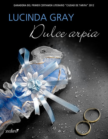 Dulce arpía ebook by Lucinda Gray