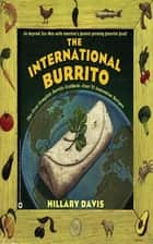 INTERNATIONAL BURRITO ebook by Hillary Davis, David Montiel