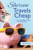 Shereen Travels Cheap ebook by Shereen Rayle