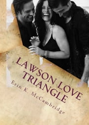 Lawson Love Triangle ebook by Erin K. McCambridge