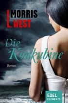 Die Konkubine ebook by Morris L. West, Werner Peterich
