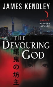 The Devouring God ebook by James Kendley