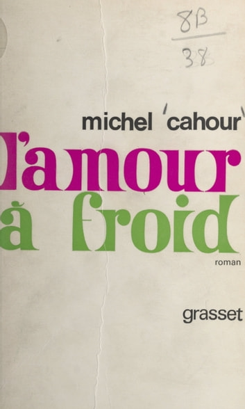 L'amour à froid ebook by Michel Cahour