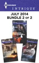 Harlequin Intrigue July 2014 - Bundle 2 of 2 - Hard Ride to Dry Gulch\Explosive Engagement\Sanctuary in Chef Voleur ebook by Joanna Wayne, Lisa Childs, Mallory Kane